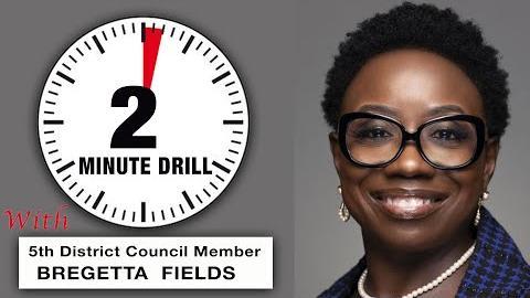 2 Minute Drill: 5th District Council Member Bregetta Fields