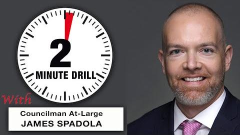2 Minute Drill: Council Member At-Large James Spadola
