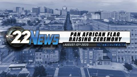 WITN 22 News On the Scene | Pan African Flag Raising Ceremony | August 13, 2020
