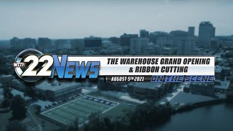 WITN 22 News On the Scene | The Warehouse Ribbon Cutting & Grand Opening