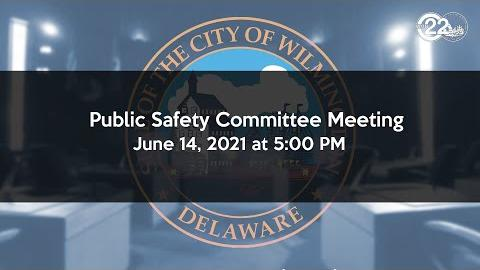 Virtual Public Safety Committee Meeting 06/14/21