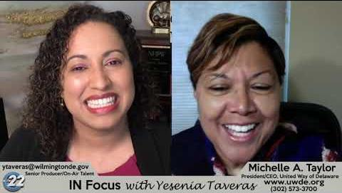 IN Focus with Yesenia Taveras: Michelle Taylor, United Way of Delaware's President and CEO