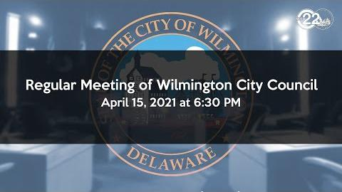 Regular Meeting of Wilmington City Council 4/15/2021