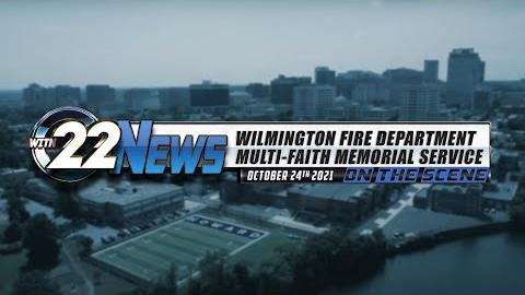 WITN 22 News On the Scene   Wilmington Fire Department  Multi-Faith Memorial Service