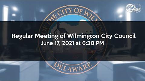 Regular Meeting of Wilmington City Council 6/17/2021